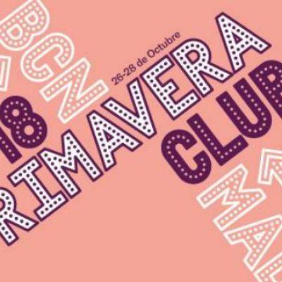 Festival Primavera Club Barcelona e Madrid 2018 apresenta propostas musicais inovadoras