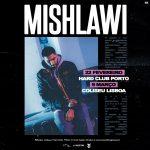 Mishlawi com concertos em nome próprio em 2019 no Porto e Lisboa