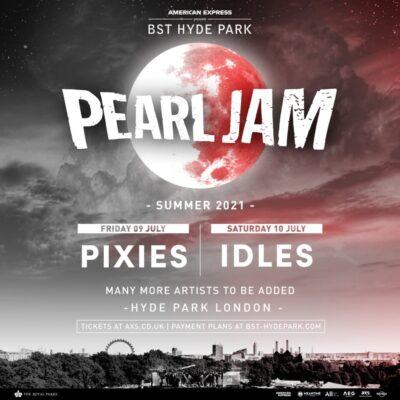 Festival BST Hyde Park 2021 anunciou Pearl Jam, Pixies e Idles